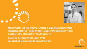 Methods to Improve Target Delineation and Reduce Intra- and Inter-User Variability for Essential Tremor Treatments