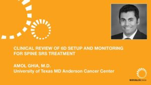 Clinical Review of 6D Setup and Monitoring for Spine SRS Treatment