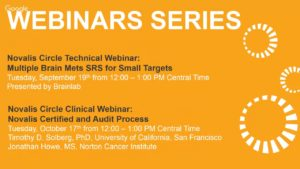 Novalis Circle Clinical Webinar: Challenges and Solutions for Commissioning and Patient-Specific QA of Single Isocenter, Multiple Target SRS Treatments
