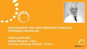 Radiosurgery for Drug-Resistant Essential Trigeminal Neuralgia
