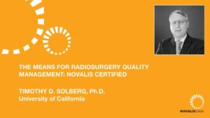 The Means for Radiosurgery Quality Management: Novalis Certified