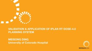 Validation & Application of iPlan RT Dose-4.0 Planning System