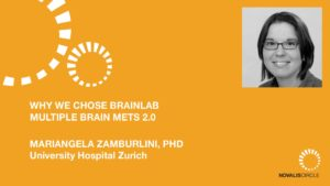 Why We Chose Brainlab Multiple Brain Mets 2.0
