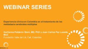 Experiencia clínica en Colombia en el tratamiento de las metástasis cerebrales múltiples