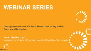 Quality Improvement for Brain Metastases using Patient Outcomes Registries